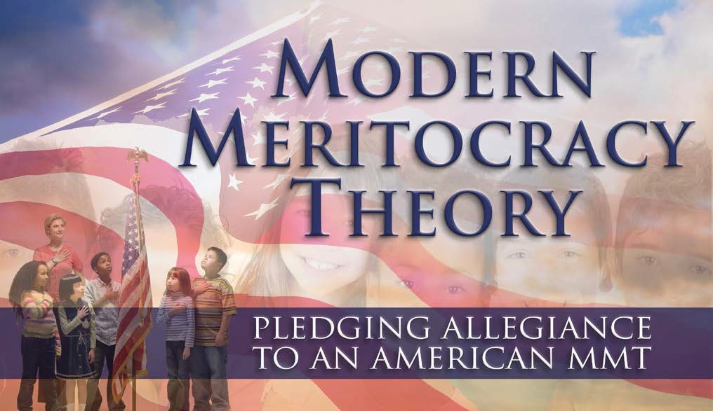 Modern Meritocracy Theory: Pledging Allegiance to an American MMT - Global Financial News